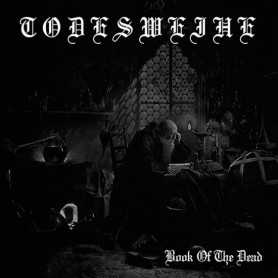 TODESWEIHE - Book of the Dead