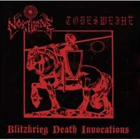 NOKTURNE / TODESWEIHE - Blitzkrieg Death Invocations