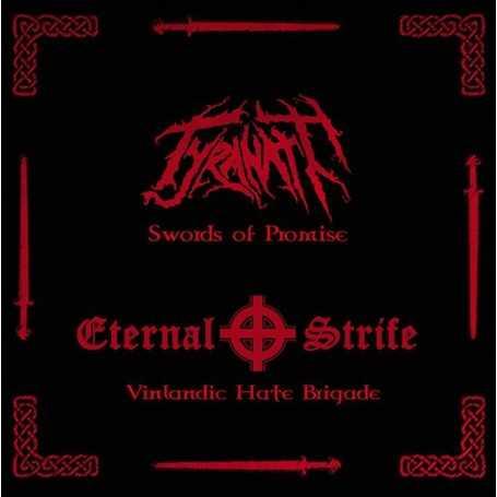 TYRANATH / ETERNAL STRIFE - Swords Of Promise / Vinlandic Hate Brigade