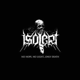 ISOLERT - No Hope, No Light… Only Death