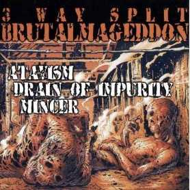 Atavism / Drain Of Impurity / Mincer - 3 Way Split Brutalmageddon