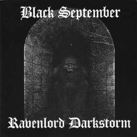 Black September / Ravenlord Darkstorm - Split S/T