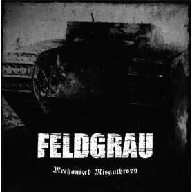 Feldgrau - Mechanized Misanthropy