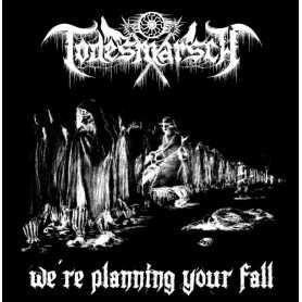 TODESMARSCH - We Planning You Fall