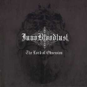 JUNO BLOODLUST - The Lord of Obsession . CD