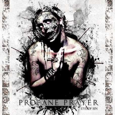 PROFANE PRAYER - Eye of Sin . CD