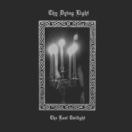 THY DYING LIGHT - The Last Twilight