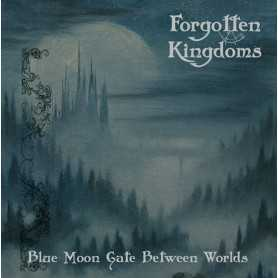 FORGOTTEN KINGDOMS - Blue Moon Gate Between Worlds
