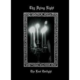 THY DYING LIGHT - The Last Twillight