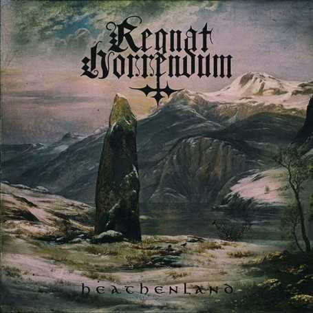 REGNAT HORRENDUM - Heathenland
