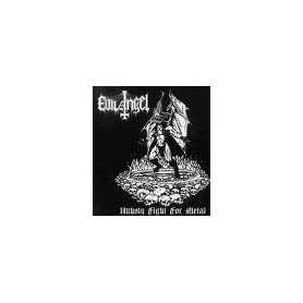 EVIL ANGEL - Unholy Fight For Metal . CD