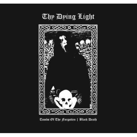 THY DYING LIGHT - Tombs of the Forgotten / Black Death