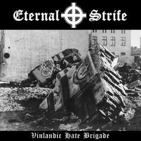 ETERNAL STRIFE - Vinlandic Hate Brigade