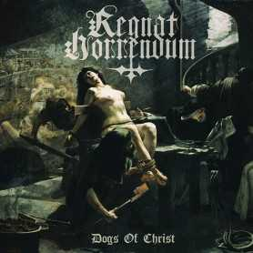 REGNAT HORRENDUM - Dogs of Christ . CD