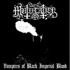 MUTIILATION - Vampires of Black Imperial Blood . CD