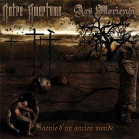 NOTRE AMERTUME / ARS MORIENDI - Agonie d'un Ancien Monde . CD