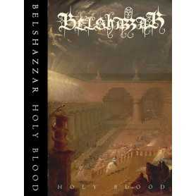 BELSHAZZAR - Holy Blood . MC