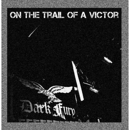 DARK FURY - On the Trail of a Victor