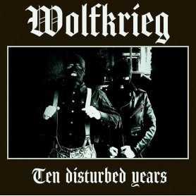 WOLFKRIEG - Ten Disturbed Years . CD
