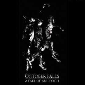 OCTOBER FALLS - A Fall of an Epoch . LP