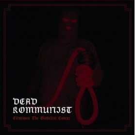 DEAD KOMMUNIST - Eliminate the Global Cancer . CD