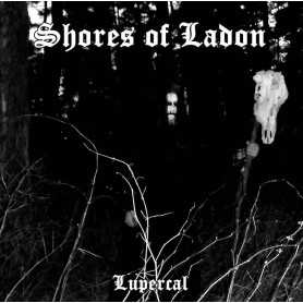SHORES OF LADON - Lupercal . CD