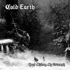COLD EARTH - Your Misery, My Triumph . CD