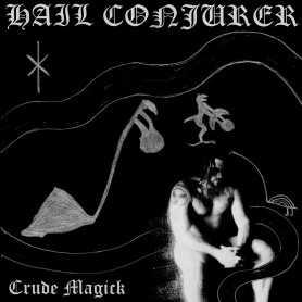 HAIL-CONJURER-Crude-Magick