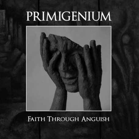 PRIMIGENIUM - Faith Through Anguish . CD