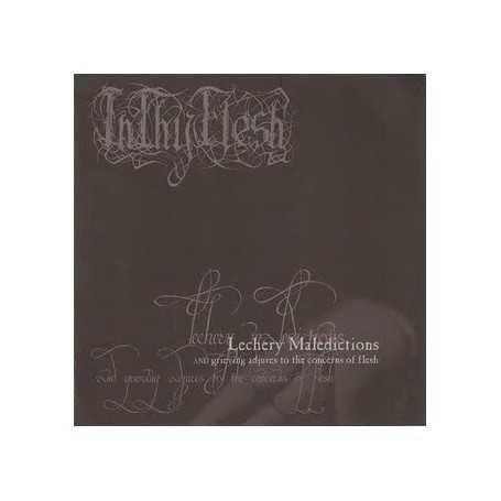 INTHYFLESH - Lechery Maledictions and Grieving Adjures to the Concerns of Flesh . CD