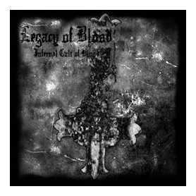 LEGACY OF BLOOD - Infernal Cult of Blood . CD