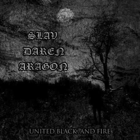SLAV / DAREN / ARAGON - United Black and Fire . CD