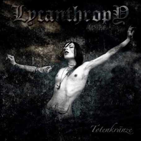 LYCANTHROPY - Totenkranze . CD
