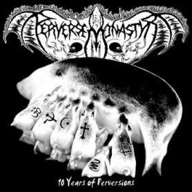 PERVERSE MONASTYR - 10 Years of Perversions . CD