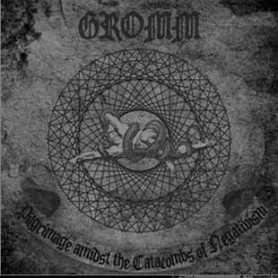 GROMM - Pilgrimage Amidst the Catacombs of Negativism . CD