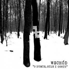 WSCHOD - O Dumie, Sile i Ogniu . CD