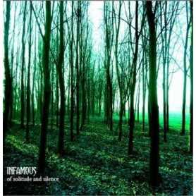 INFAMOUS - Of Solitude and Silence . CD
