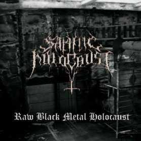 SATANIC HOLOCAUST - Raw Black Metal Holocaust . CD