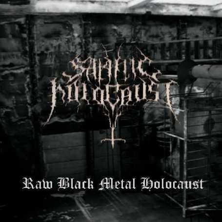 SATANIC HOLOCAUST - Raw Black Metal Holocaust . CD