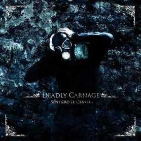 DEADLY CARNAGE - Sentiero II: Ceneri . CD