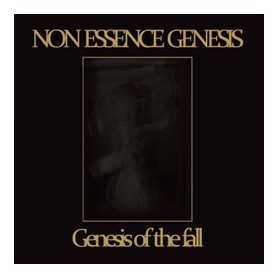 NON ESSENCE GENESIS - Genesis of the Fall . CD