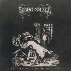 QUINTESSENCE - Le Fleau de ton Existence . CD