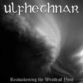 ULFHETHNAR - Reawakening the Wrath of Yore . CD