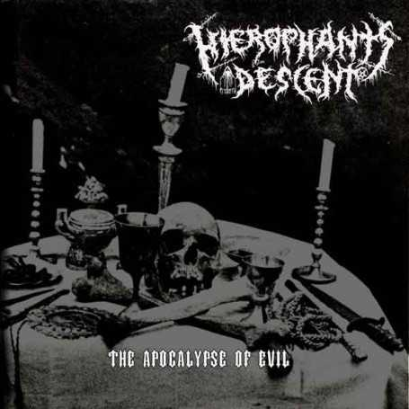 HIEROPHANT'S DESCENT - The Apocalypse of Evil . CD