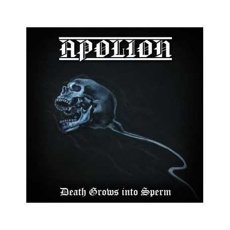 APOLION - Death Grows into Sperm . CD