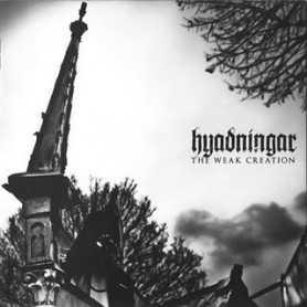 HYADNINGAR - The Weak Creation . CD