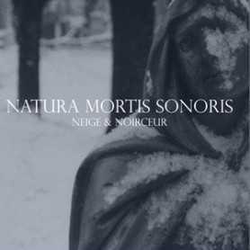 NEIGE ET NOIRCEUR - Natura Mortis Sonoris . CD