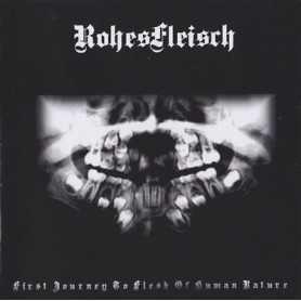 ROHESFLEISCH - First Journey to Flesh of Human Nature . CD