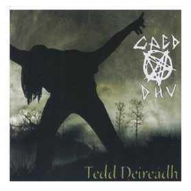CAED DHU - Tedd Deireadh . CD