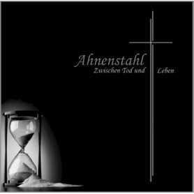 AHNENSTAHL - Zwischen Tod und Leben . CD